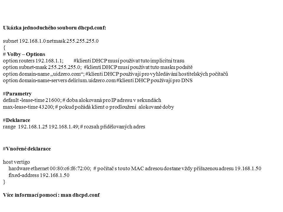 Ukázka jednoduchého souboru dhcpd.conf: