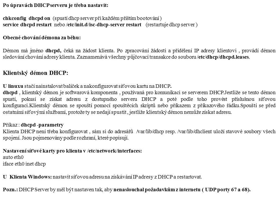 Klientský démon DHCP: Po úpravách DHCP serveru je třeba nastavit: