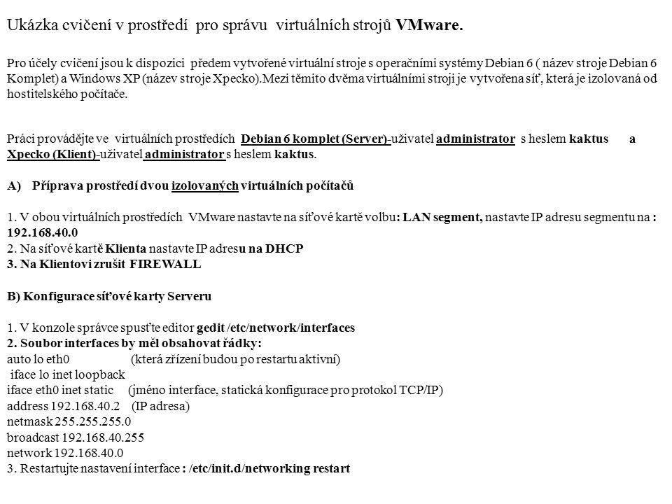 Ukázka cvičení v prostředí pro správu virtuálních strojů VMware.