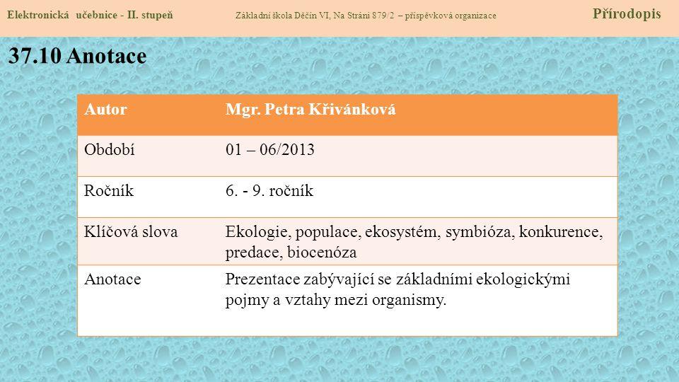 37.10 Anotace Autor Mgr. Petra Křivánková Období 01 – 06/2013 Ročník