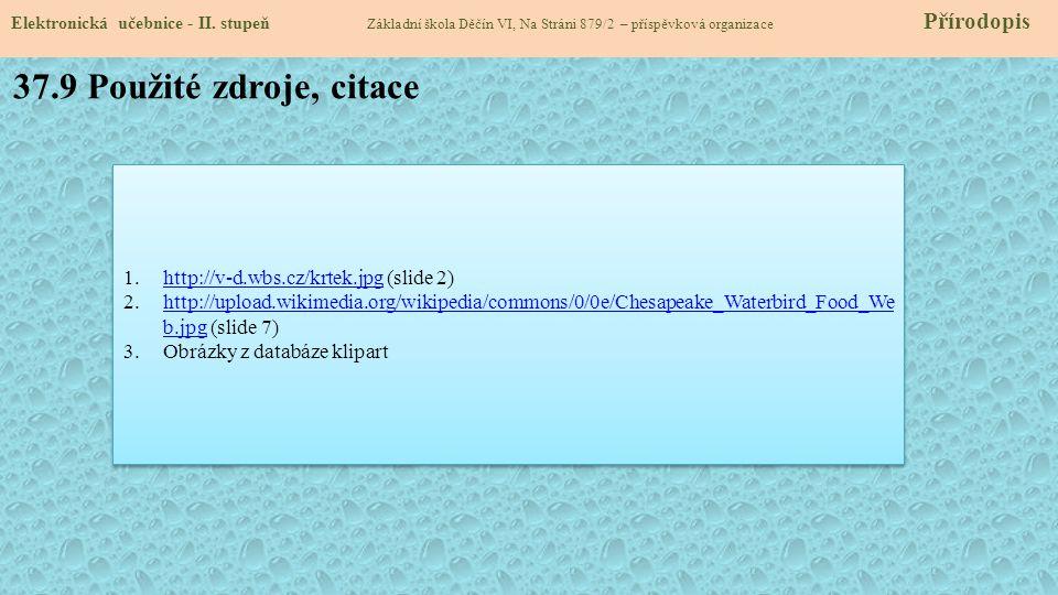 37.9 Použité zdroje, citace http://v-d.wbs.cz/krtek.jpg (slide 2)