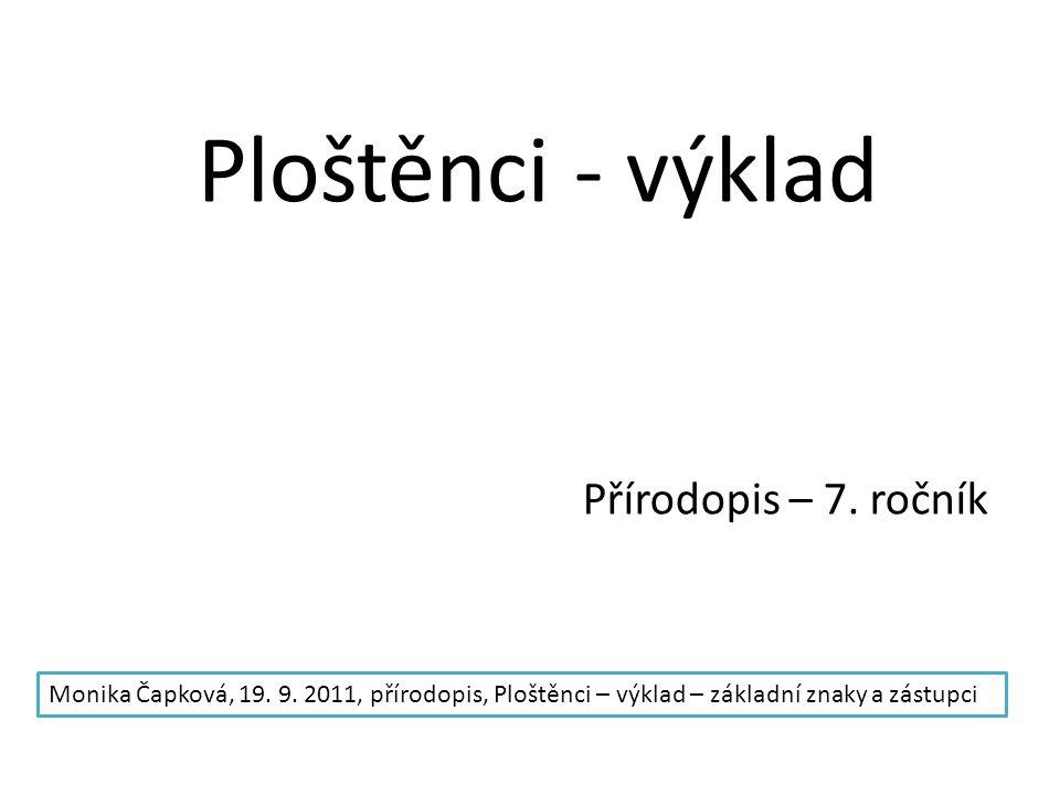Ploštěnci - výklad Přírodopis – 7. ročník