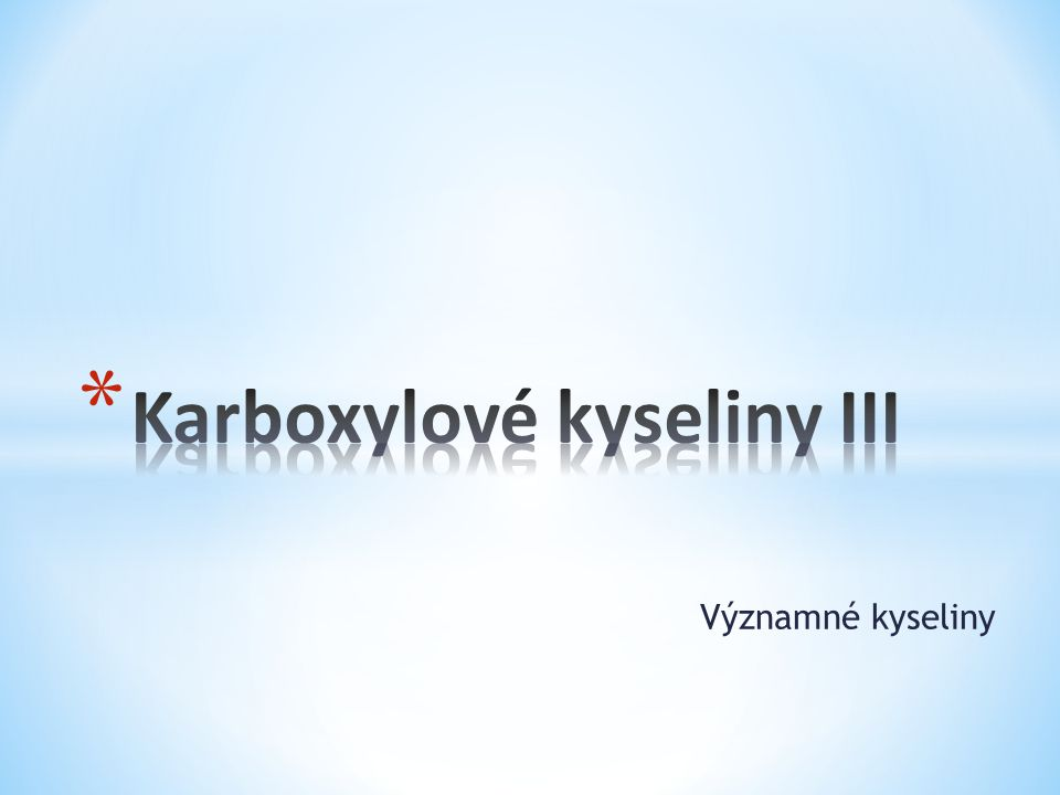 Karboxylové kyseliny III