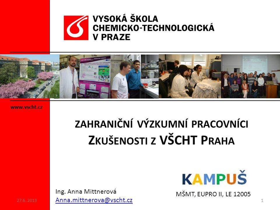 zahraniční výzkumní pracovníci Zkušenosti z VŠCHT Praha