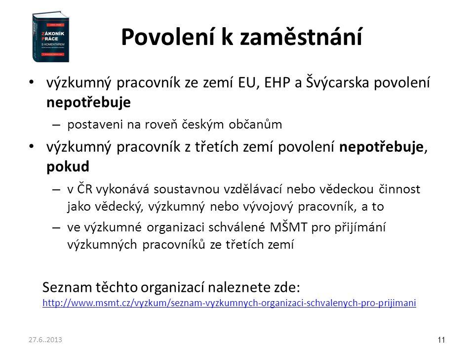 Povolení k zaměstnání výzkumný pracovník ze zemí EU, EHP a Švýcarska povolení nepotřebuje. postaveni na roveň českým občanům.