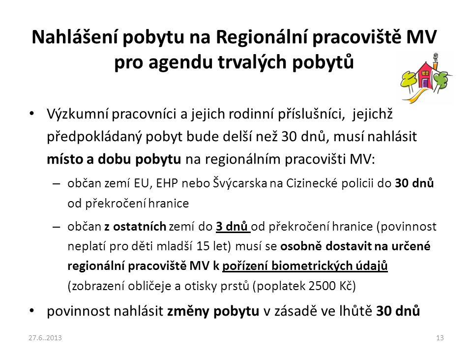 Nahlášení pobytu na Regionální pracoviště MV pro agendu trvalých pobytů