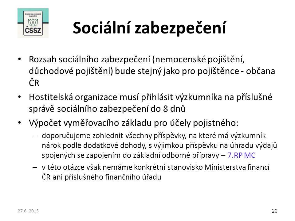 Sociální zabezpečení Rozsah sociálního zabezpečení (nemocenské pojištění, důchodové pojištění) bude stejný jako pro pojištěnce - občana ČR.