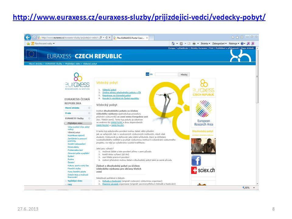 http://www.euraxess.cz/euraxess-sluzby/prijizdejici-vedci/vedecky-pobyt/ 27.6..2013