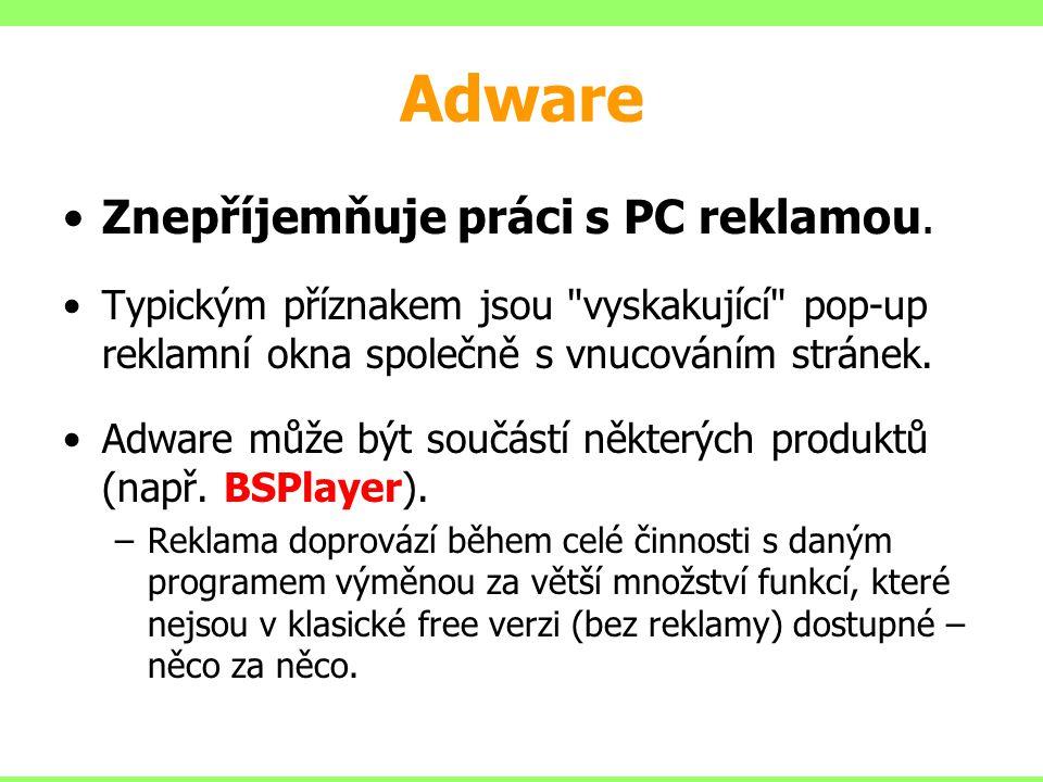 Adware Znepříjemňuje práci s PC reklamou.