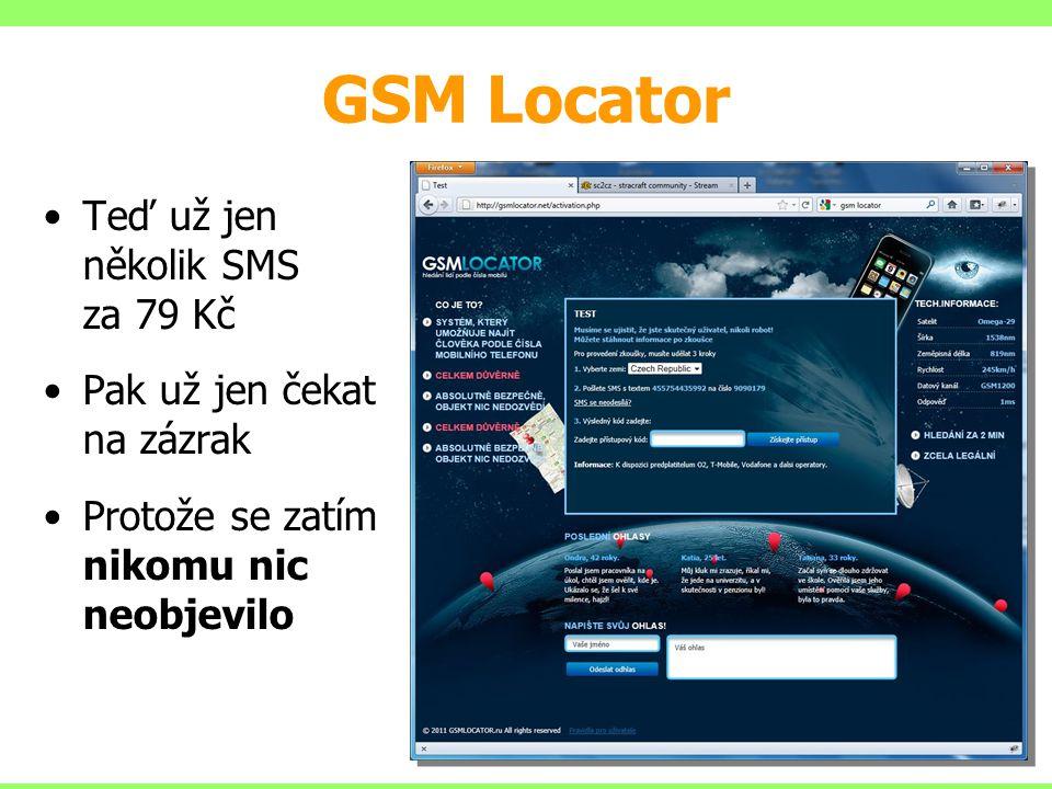 GSM Locator Teď už jen několik SMS za 79 Kč Pak už jen čekat na zázrak