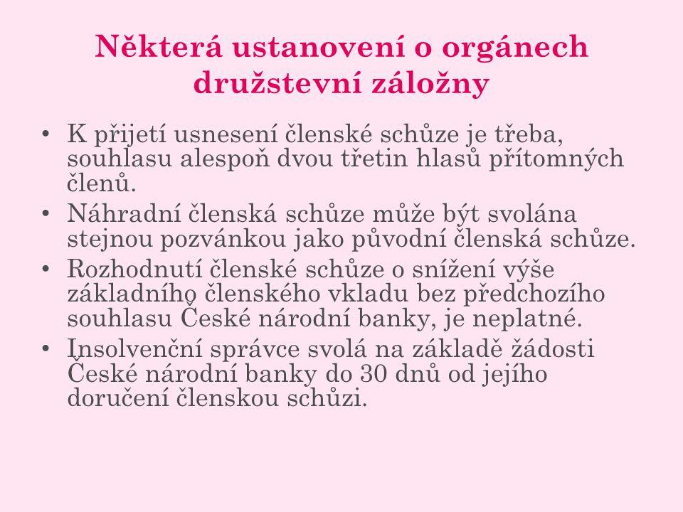Některá ustanovení o orgánech družstevní záložny