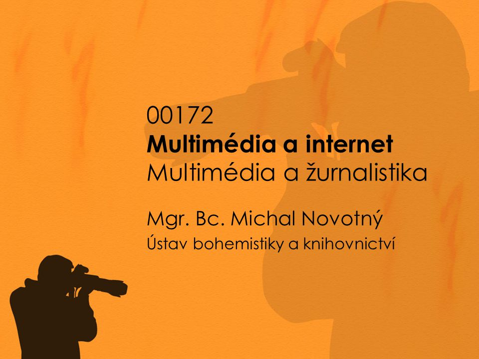 00172 Multimédia a internet Multimédia a žurnalistika