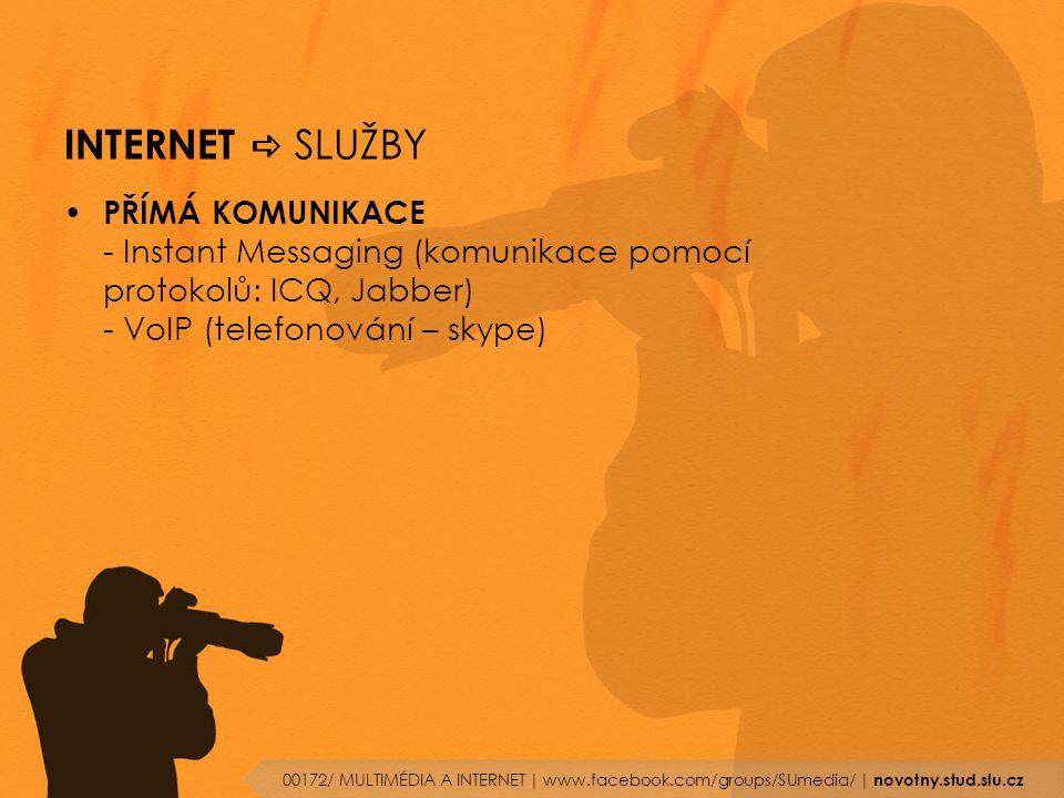 INTERNET a SLUŽBY PŘÍMÁ KOMUNIKACE - Instant Messaging (komunikace pomocí protokolů: ICQ, Jabber) - VoIP (telefonování – skype)