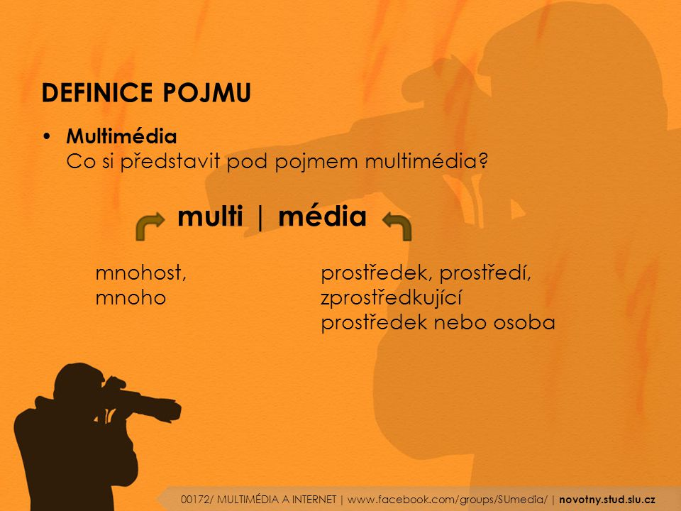 Multimédia Co si představit pod pojmem multimédia multi | média