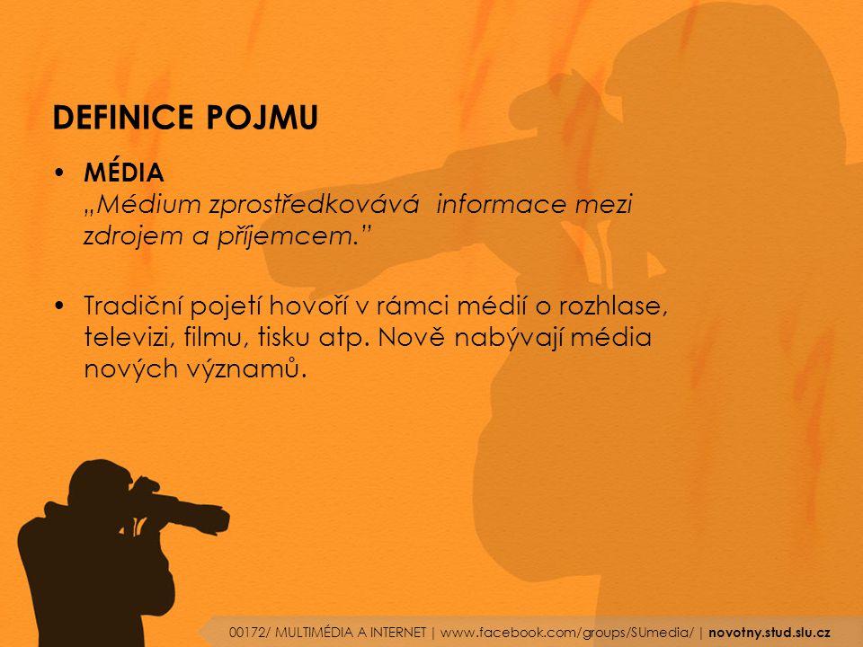 """DEFINICE POJMU MÉDIA """"Médium zprostředkovává informace mezi zdrojem a příjemcem."""