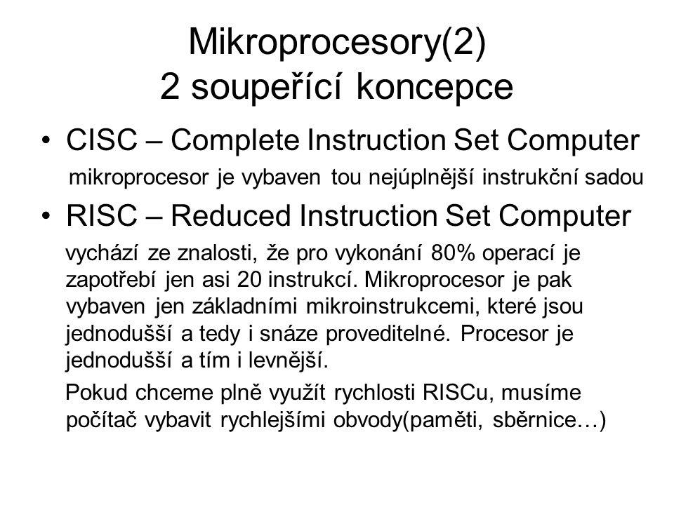 Mikroprocesory(2) 2 soupeřící koncepce