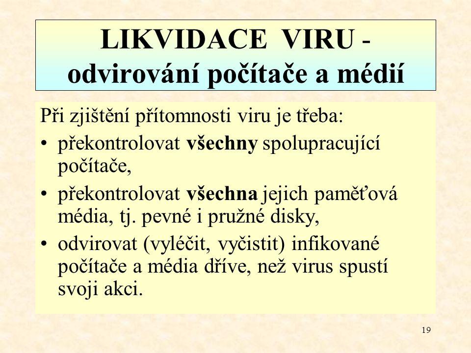 LIKVIDACE VIRU - odvirování počítače a médií