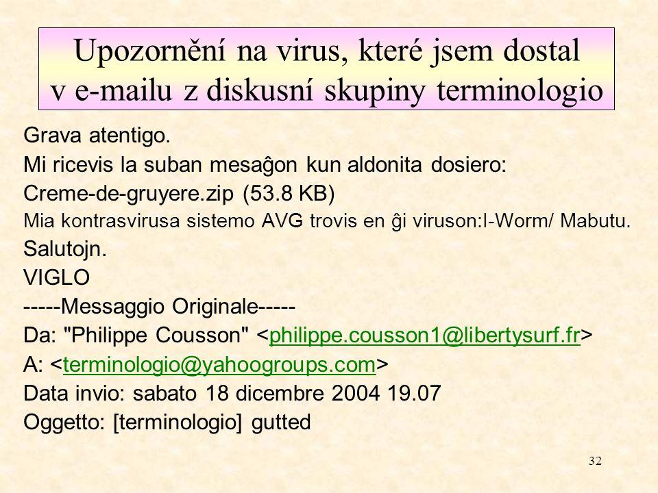 Upozornění na virus, které jsem dostal v e-mailu z diskusní skupiny terminologio