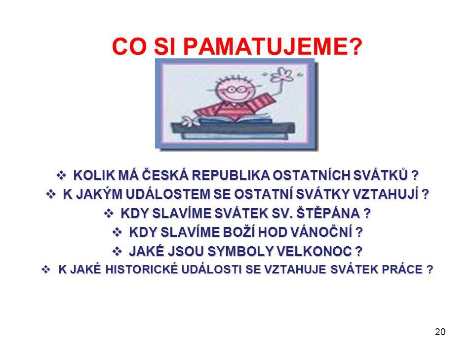 CO SI PAMATUJEME KOLIK MÁ ČESKÁ REPUBLIKA OSTATNÍCH SVÁTKŮ