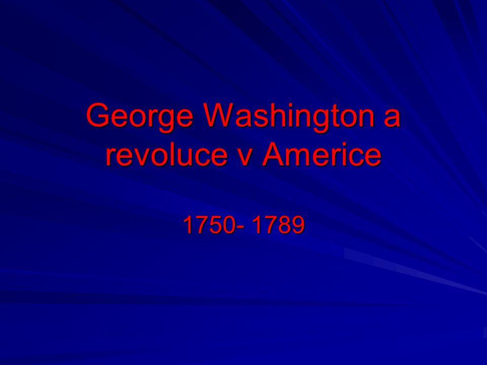 George Washington a revoluce v Americe