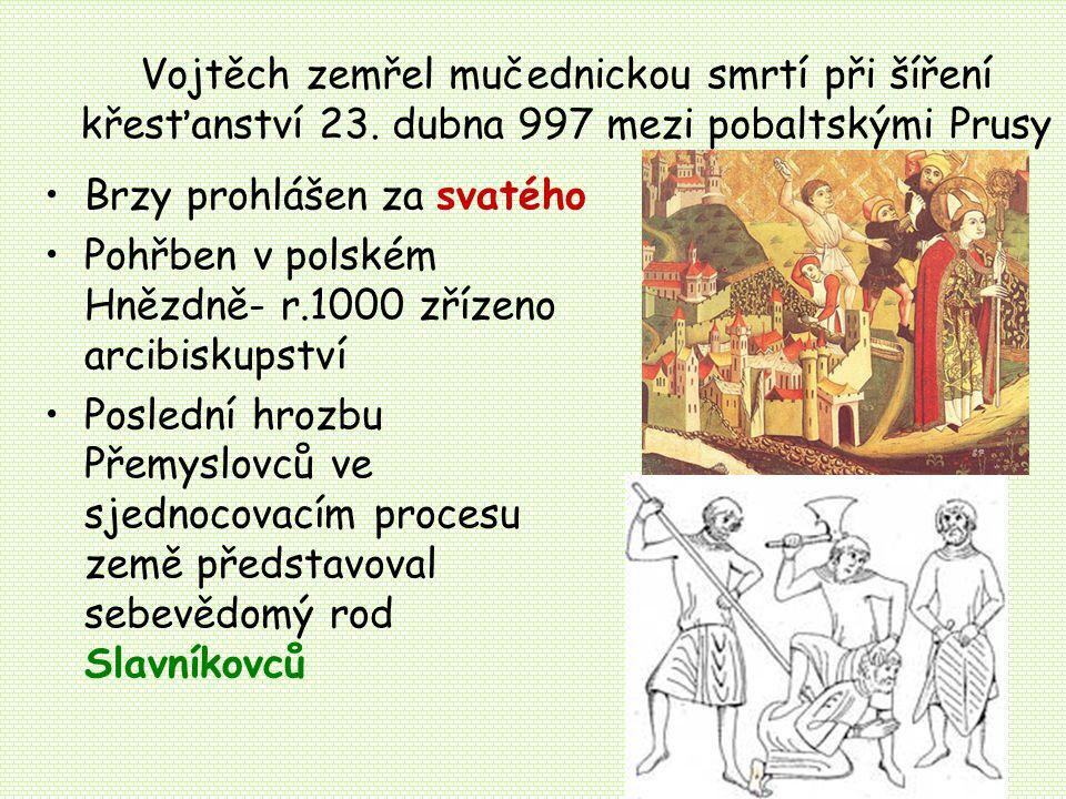 Vojtěch zemřel mučednickou smrtí při šíření křesťanství 23