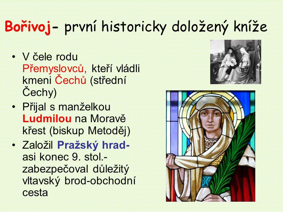 Bořivoj- první historicky doložený kníže