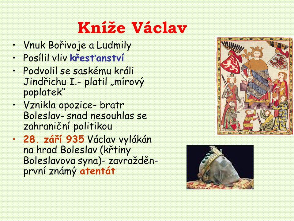 Kníže Václav Vnuk Bořivoje a Ludmily Posílil vliv křesťanství