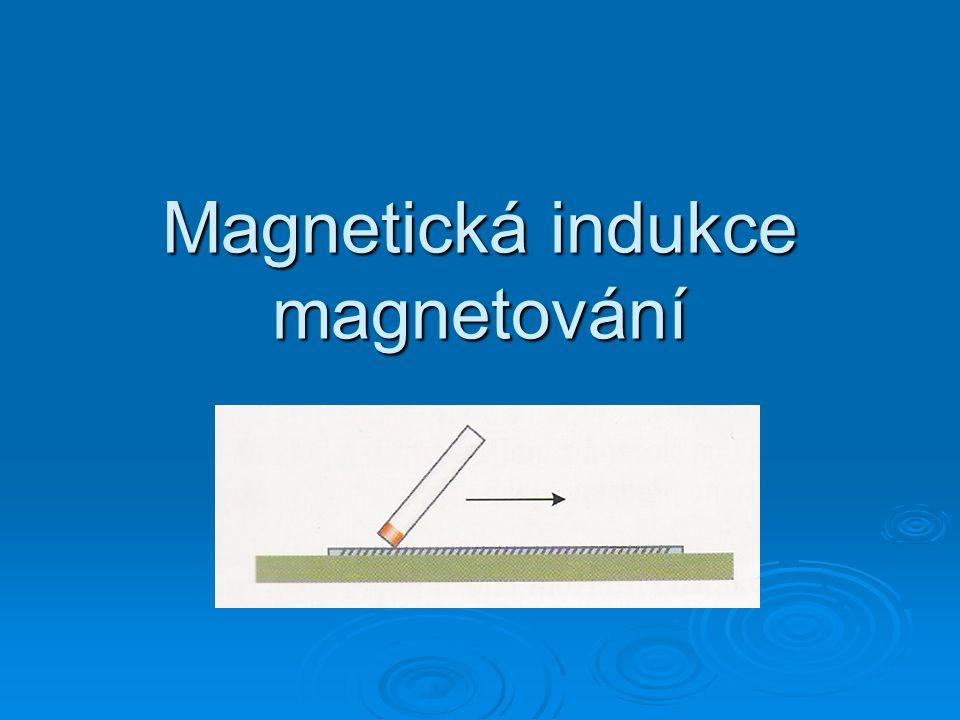 Magnetická indukce magnetování