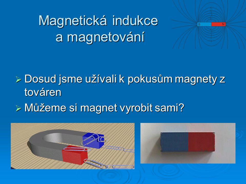 Magnetická indukce a magnetování