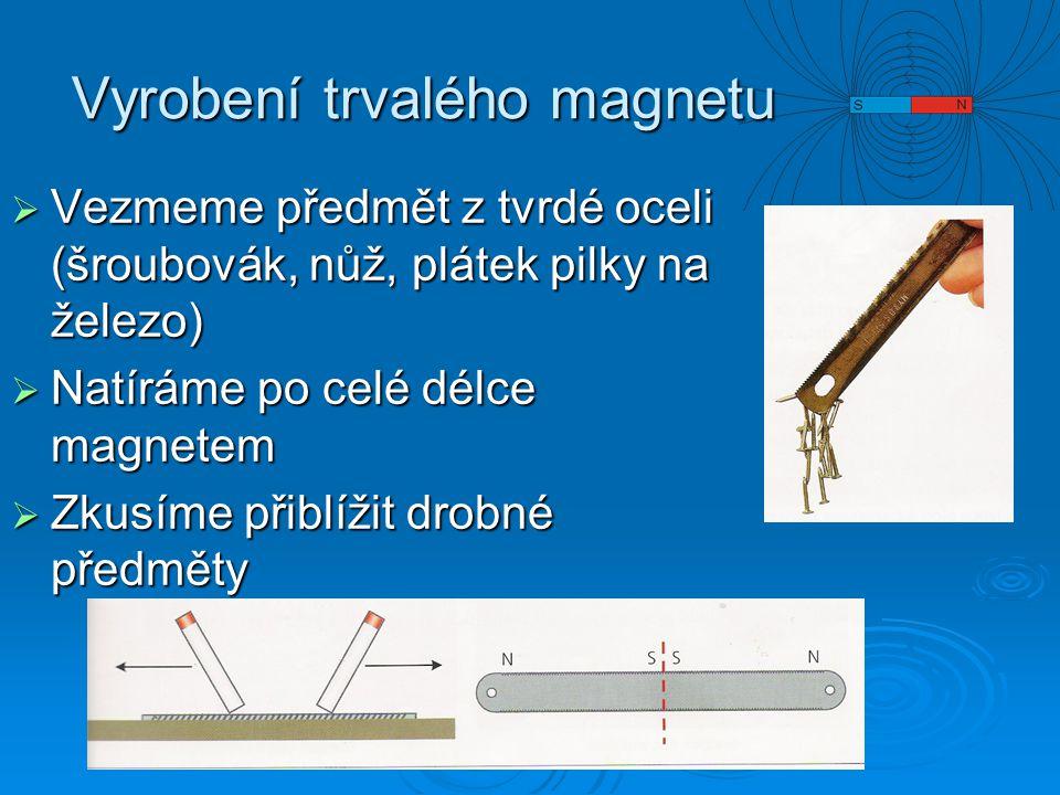 Vyrobení trvalého magnetu