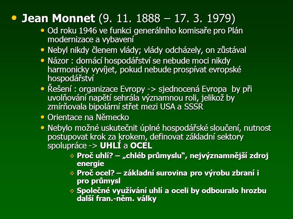 Jean Monnet (9. 11. 1888 – 17. 3. 1979) Od roku 1946 ve funkci generálního komisaře pro Plán modernizace a vybavení.