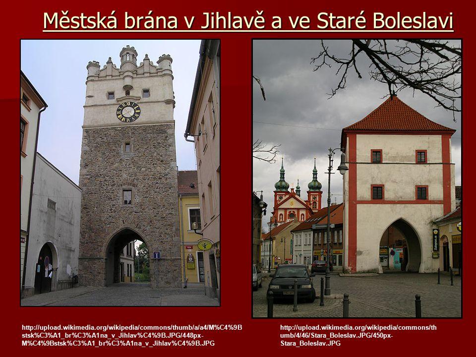 Městská brána v Jihlavě a ve Staré Boleslavi
