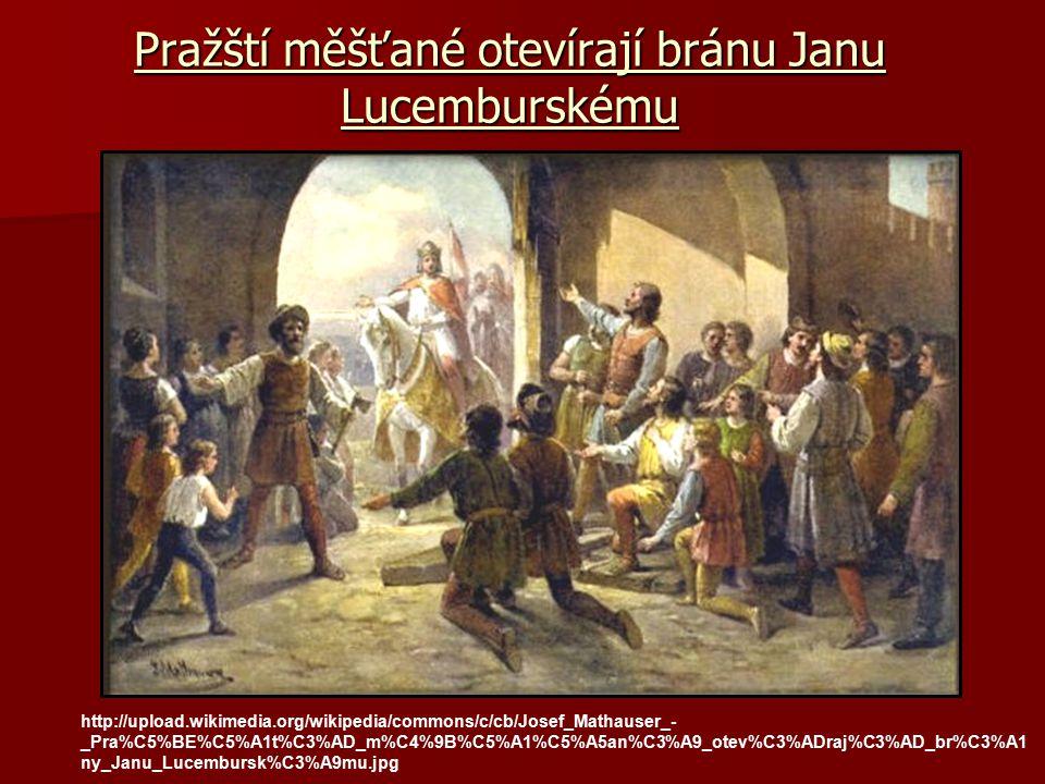 Pražští měšťané otevírají bránu Janu Lucemburskému