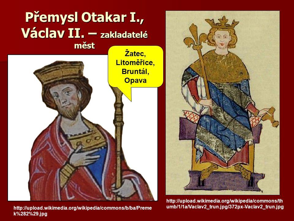 Přemysl Otakar I., Václav II. – zakladatelé měst