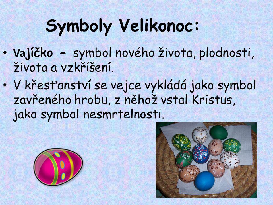 Symboly Velikonoc: Vajíčko - symbol nového života, plodnosti, života a vzkříšení.