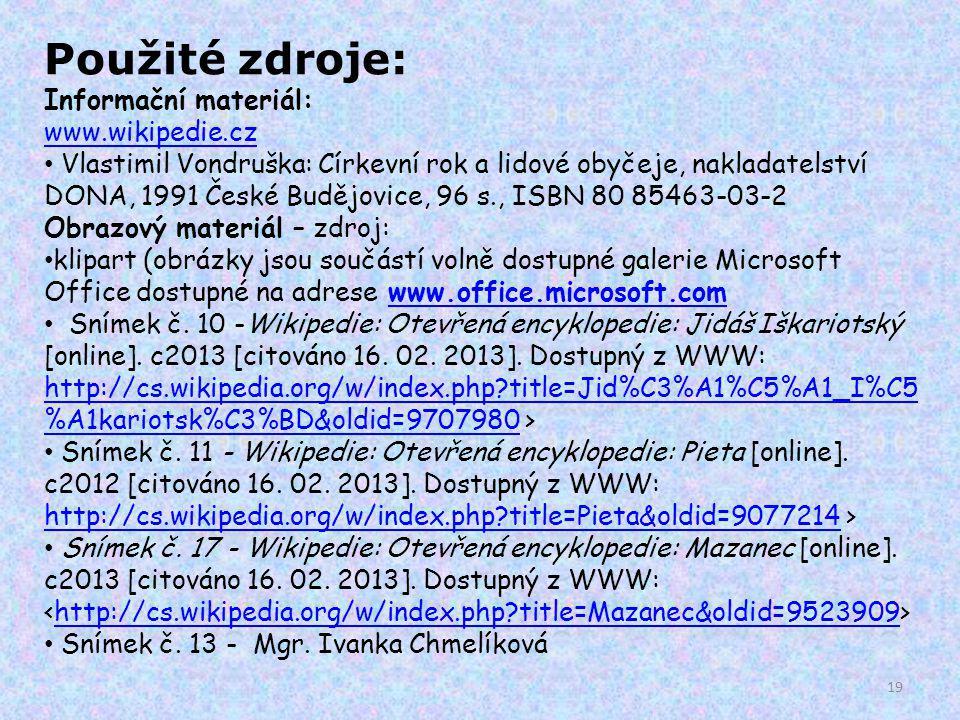 Použité zdroje: Informační materiál: www.wikipedie.cz