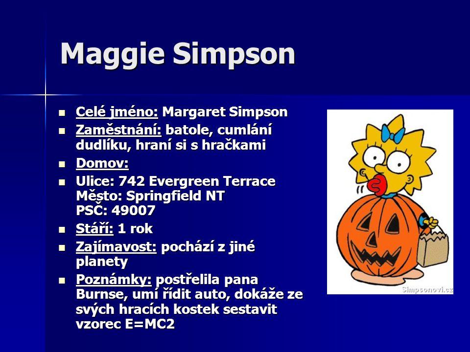 Maggie Simpson Celé jméno: Margaret Simpson