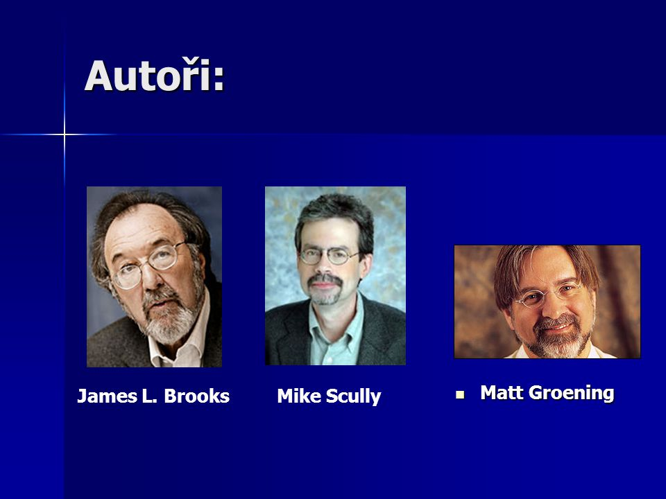 Autoři: Matt Groening James L. Brooks Mike Scully