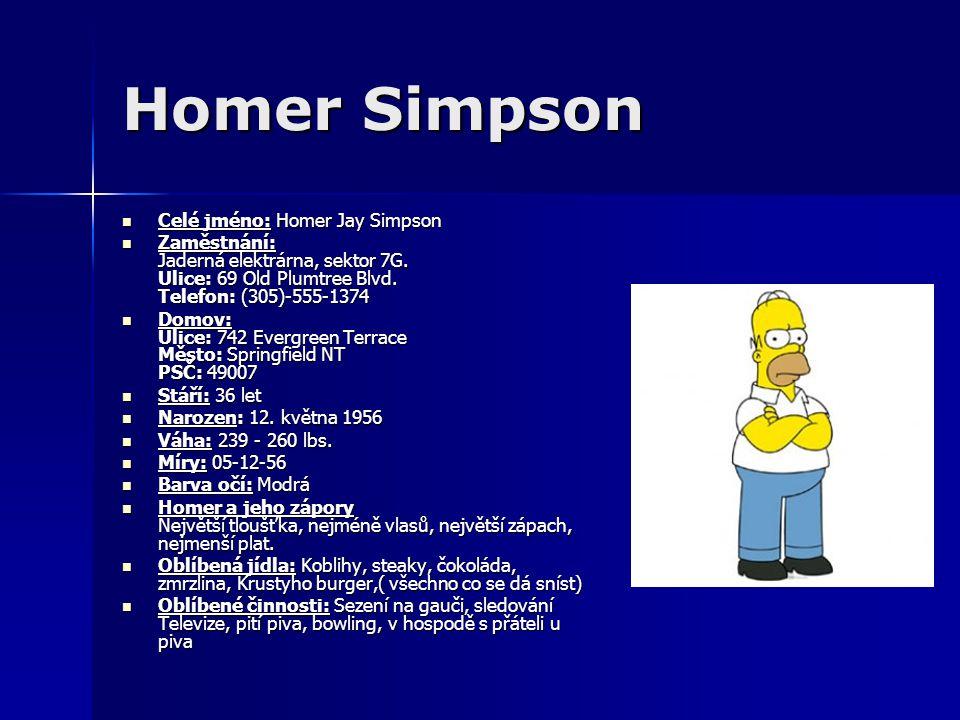 Homer Simpson Celé jméno: Homer Jay Simpson