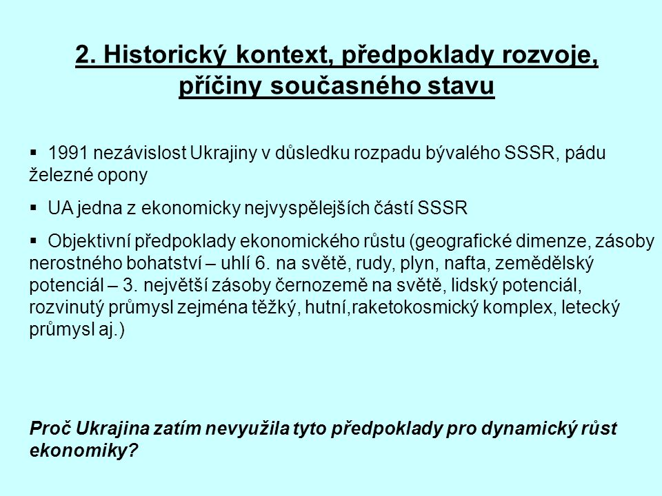 2. Historický kontext, předpoklady rozvoje, příčiny současného stavu