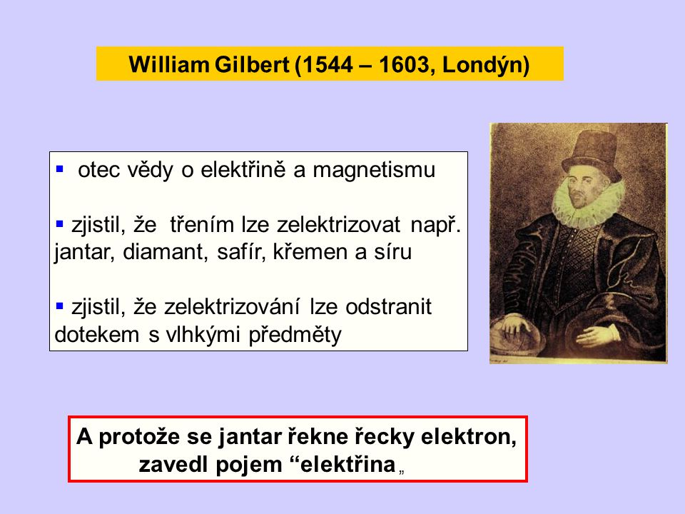 William Gilbert (1544 – 1603, Londýn)