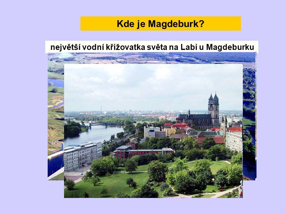 Kde je Magdeburk největší vodní křižovatka světa na Labi u Magdeburku