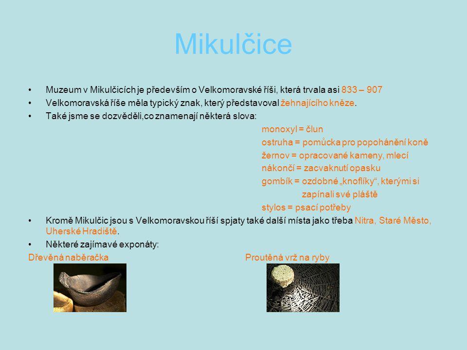 Mikulčice Muzeum v Mikulčicích je především o Velkomoravské říši, která trvala asi 833 – 907.