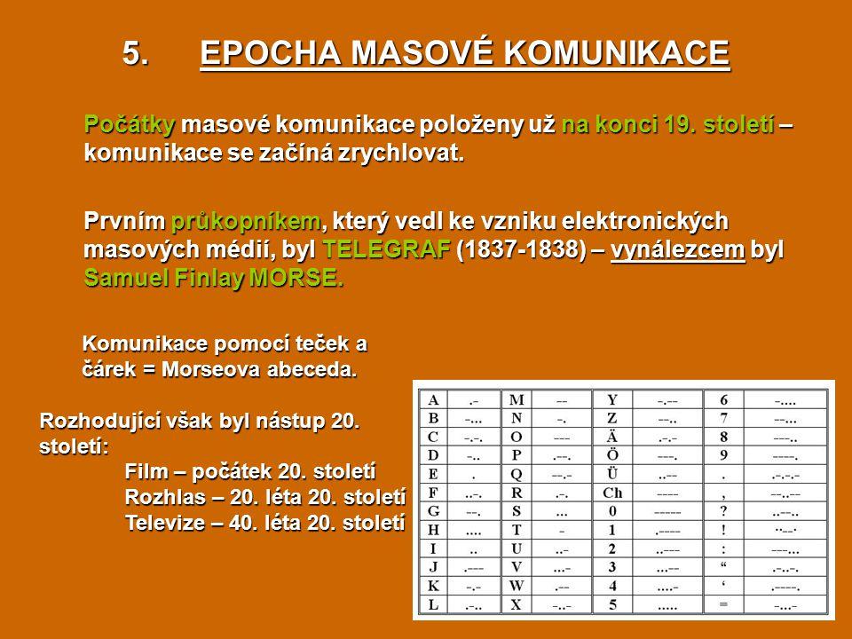 EPOCHA MASOVÉ KOMUNIKACE