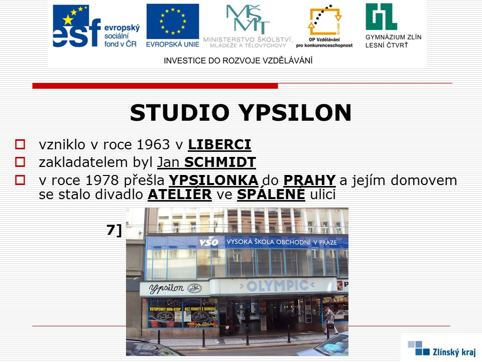 STUDIO YPSILON vzniklo v roce 1963 v LIBERCI