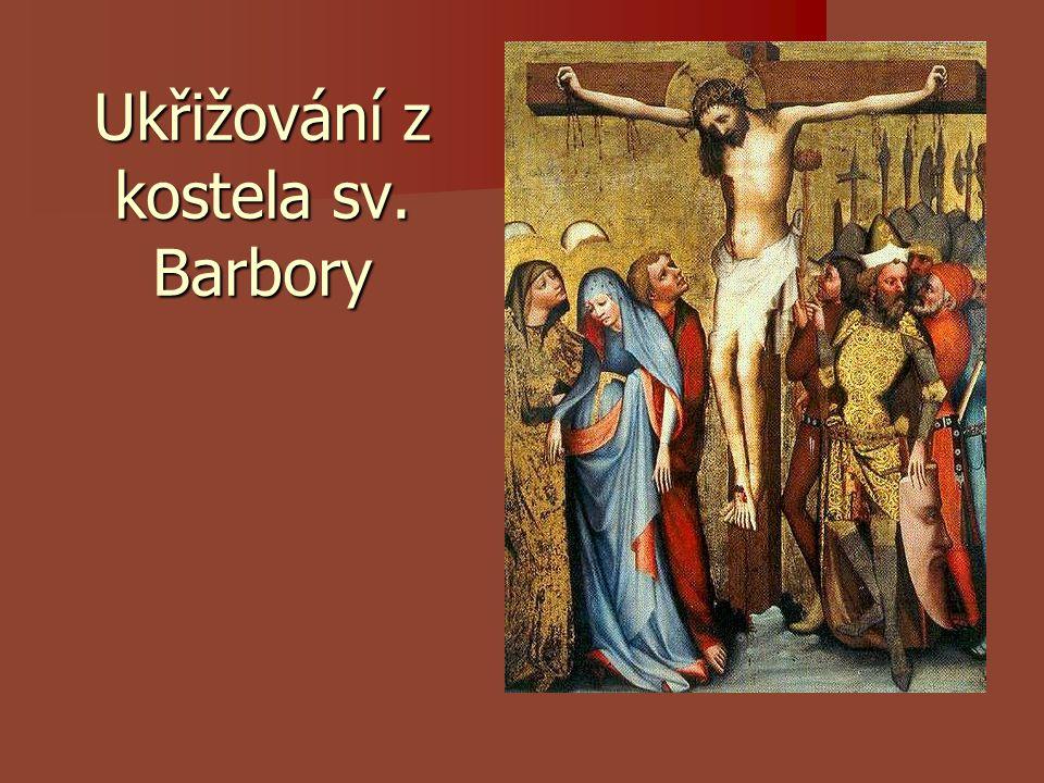 Ukřižování z kostela sv. Barbory