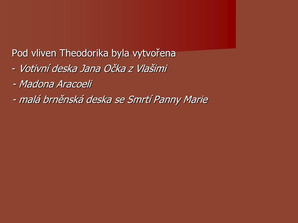 Pod vliven Theodorika byla vytvořena