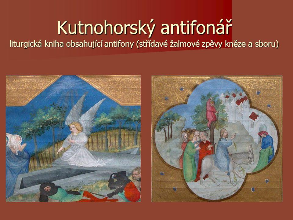 Kutnohorský antifonář liturgická kniha obsahující antifony (střídavé žalmové zpěvy kněze a sboru)