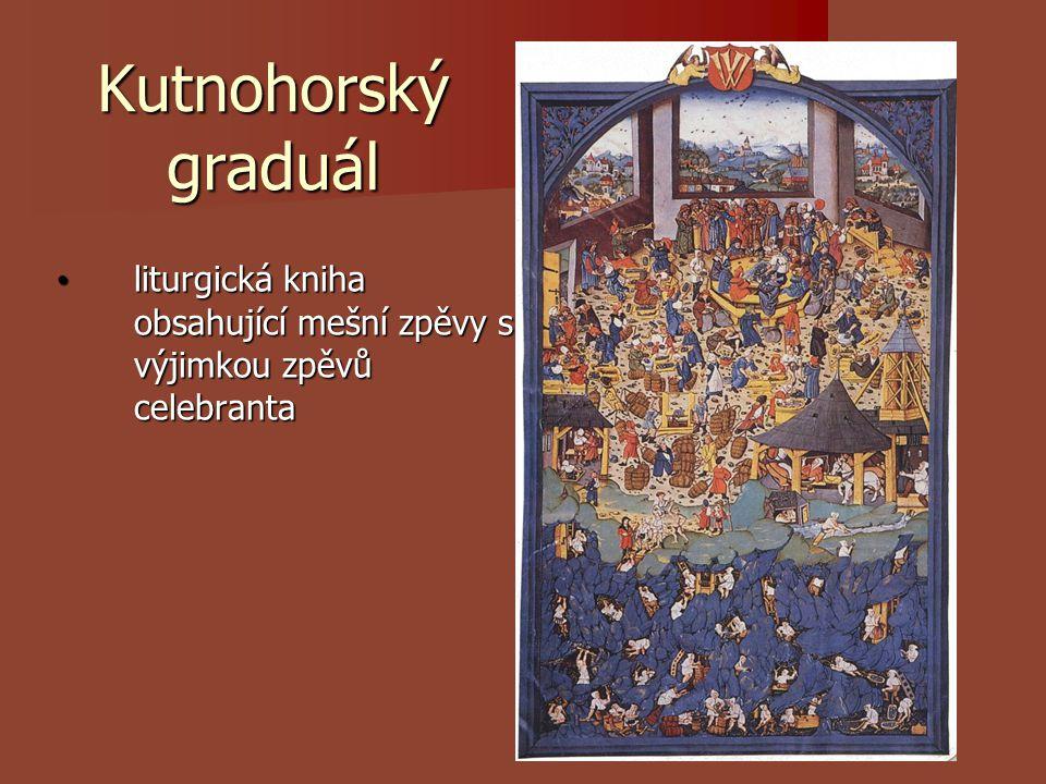 Kutnohorský graduál liturgická kniha obsahující mešní zpěvy s výjimkou zpěvů celebranta