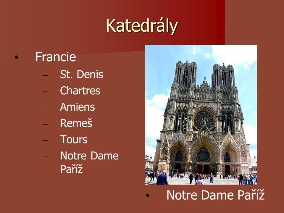 Katedrály Francie Notre Dame Paříž St. Denis Chartres Amiens Remeš